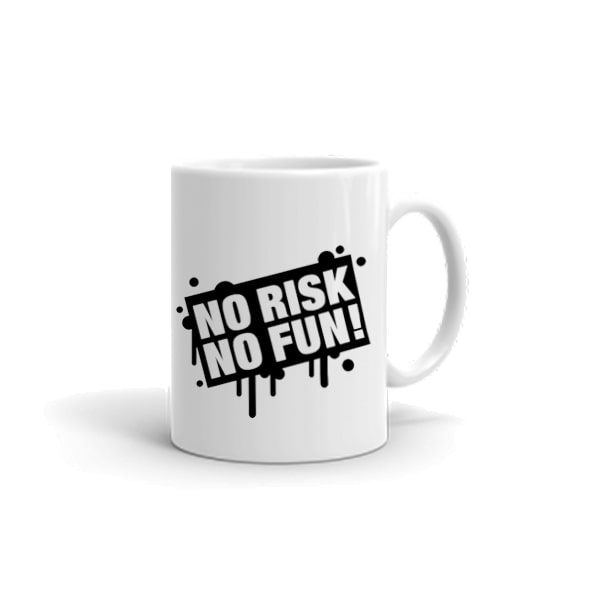 no risk no fun mug